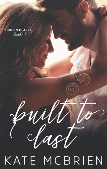 Built to Last (Hidden Hearts #1)