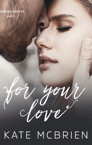 For Your Love (Hidden Hearts #2)